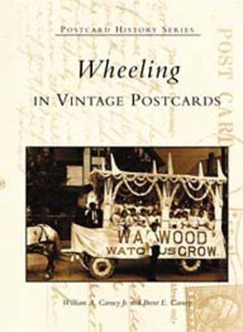 Wheeling in Vintage Postcards (WV) (Postcard History Series)