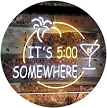 It's 5 pm Somewhere Bar Beer Cocktails Dual Color LED Neon Sign White & Yellow 600 x 400mm st6s64-i2090-wy