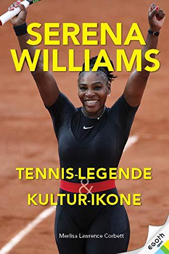 Serena Wiliams: Tennis-Champion, Sport-Legende & Kultur-Ikone. Grand-Slam-Siege & Olympia-Erfolge: alle Stationen ihrer Karriere I Ihr Kampf gegen Rassismus & für female Empowerment I Biografie