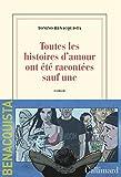 Toutes les histoires d'amour ont été racontées, sauf une - Format Kindle - 13,99 €