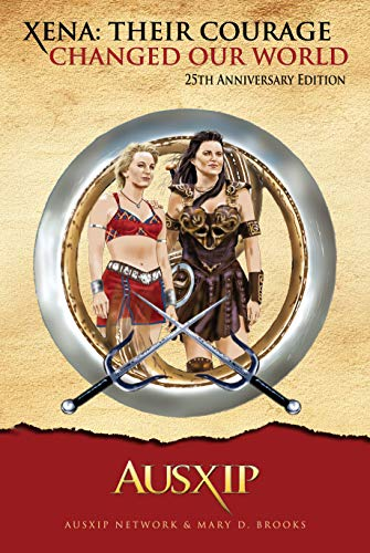 Xena: Their Courage Changed Our World (English Edition)
