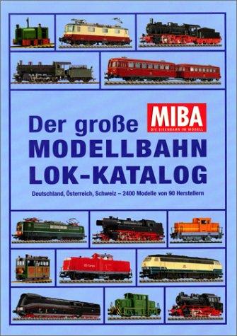 Der große MIBA Modellbahn-Lok-Katalog, m. CD-ROM