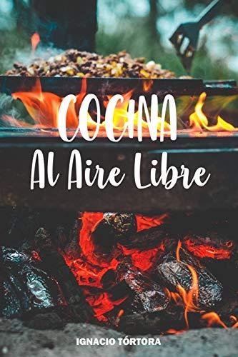 Cocina al Aire Libre: Cocina Fácil. 50 Recetas.