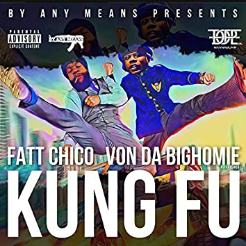 Kung Fu (feat. Von Da BigHomie)
