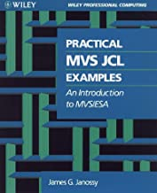 Practical MVS JCL Examples: An Introduction to MVS/ESA (Wiley Professional Computing)