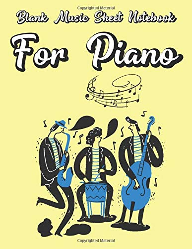 Blank Music Sheet Notebook For Piano: Large Blank Music Sheet with Treble and Bass Clef - Kids Design - Perfect for Musicians, Songwriter, Students, and Teachers (Paperback)