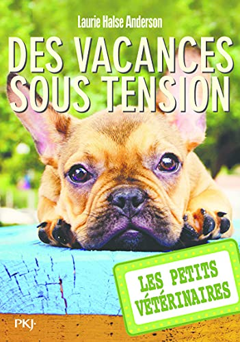 Les petits vétérinaires - tome 24 : Des vacances sous tension (24)