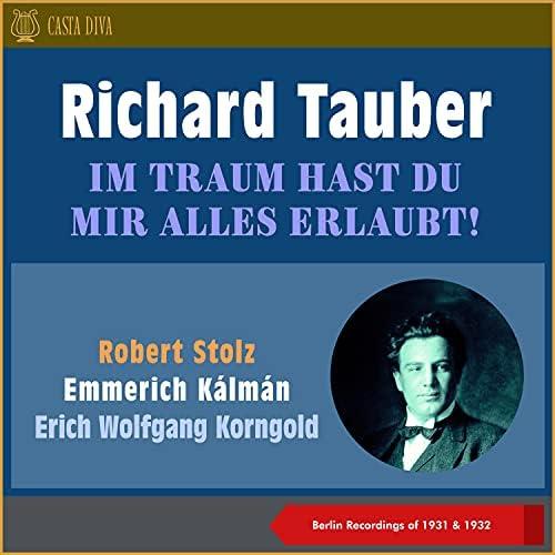 リヒャルト・タウバー, Odeon-Künstler-Orchester, Frieder Weissmann, Odeon-Opern-Orchester, Orchestra Erich Wolfgang Korngold & Paul Dessau