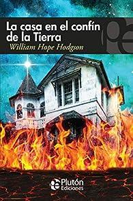 La Casa En El Confín De La Tierra par William Hope Hodgson