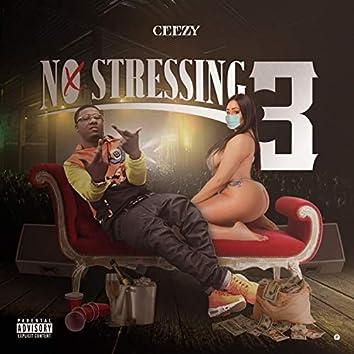 No Stressing 3
