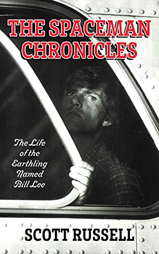 The Spaceman Chronicles: The Life of the Earthling Named Bill Lee (English Edition)