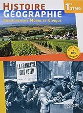 Histoire Géographie EMC 1re STMG - Livre élève - ED. 2017 de Cristhine Lécureux