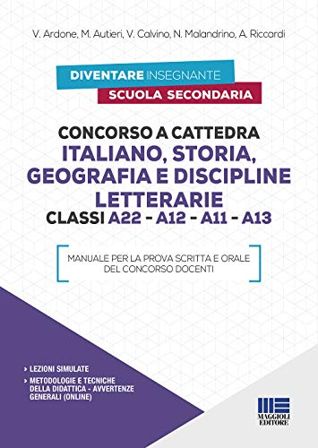 Concorso a cattedra Italiano, Storia, Geografia e Discipline letterarie Classi A22 - A12 - A11 - A13