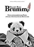 Brumm!: Eine schwarz/weiße Fabel für das postfaktische Zeitalter von  Helmut Barz