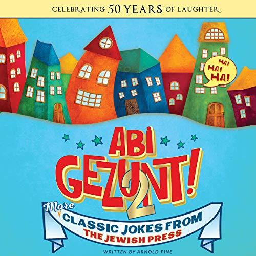 Abi Gezunt! Vol. 2                   De :                                                                                                                                 Arnold Fine,                                                                                        Zalman Goldstein                               Lu par :                                                                                                                                 Shlomo Zacks                      Durée : 4 h et 30 min     Pas de notations     Global 0,0