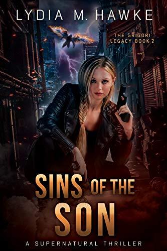 Sins of the Son: A Supernatural Thriller (Grigori Legacy Book 2)