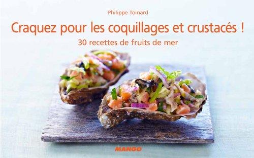 Craquez pour les coquillages et crustacés ! (Craquez...) (French Edition)
