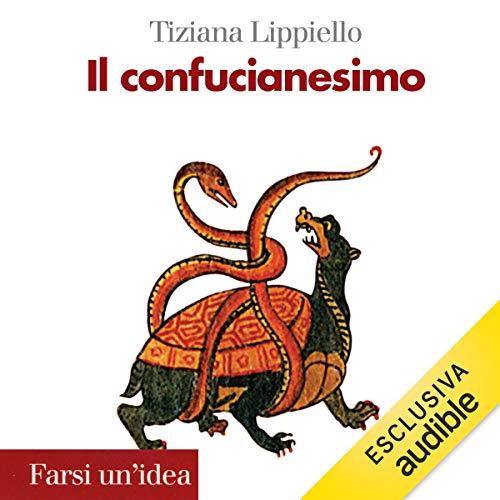 Il confucianesimo                   Di:                                                                                                                                 Tiziana Lippiello                               Letto da:                                                                                                                                 Sara Poledrelli                      Durata:  5 ore e 7 min     Non sono ancora presenti recensioni clienti     Totali 0,0