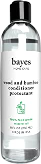 Bayes High-Performance Food Grade Mineral Oil Wood & Bamboo Conditioner and Protectant - Cleans, Conditions and Protects W...