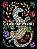 ART ANIMAL STENCILS Color By Number: Activity Coloring Book for Adults Relaxation and Stress Relief (Mosaic Color by Number Books)