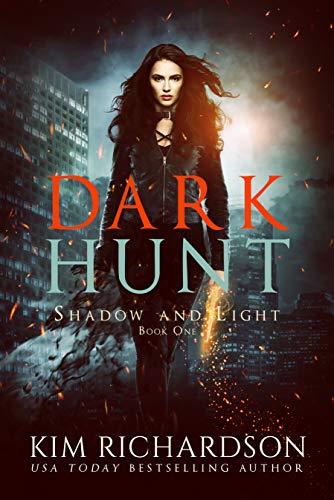 Dark Hunt: A Snarky Urban Fantasy Series (Shadow and Light Book 1)