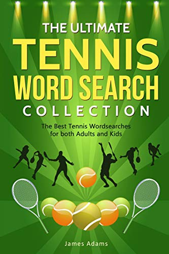 The Ultimate Tennis Word Search Collection: The Best Tennis Wordsearches for both Adults and Kids