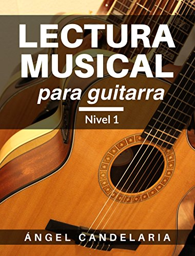 Lectura Musical para Guitarra: Nivel 1 eBook: Candelaria, Angel ...