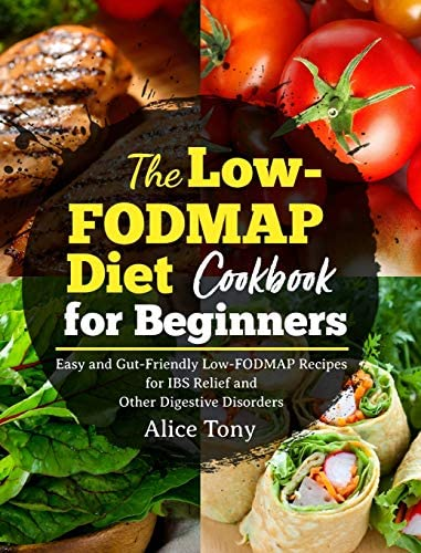 The Low FODMAP Diet Cookbook for Beginners Easy and Gut Friendly Low FODMAP Recipes for IBS product image