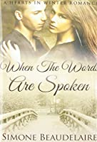 When The Words Are Spoken: Premium Hardcover Edition