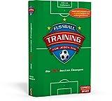 Fußballtraining für jeden Tag: Die 365 besten Übungen - Frank Thömmes