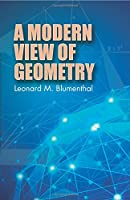 A Modern View of Geometry (Dover Books on Mathematics)