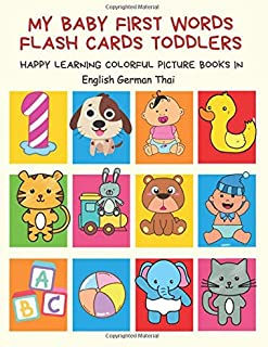 My Baby First Words Flash Cards Toddlers Happy Learning Colorful Picture Books in English German Thai: Reading sight words...