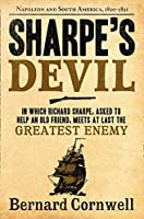 Sharpe's Devil: Napoleon and South America, 1820–1821 (The Sharpe Series)