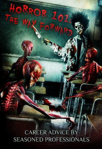Horror 101: The Way Forward: Career advice by seasoned professionals (Crystal Lake's Horror 101 Book 1) (English Edition)