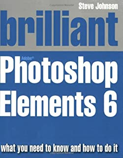 Brilliant Adobe Photoshop Elements 6