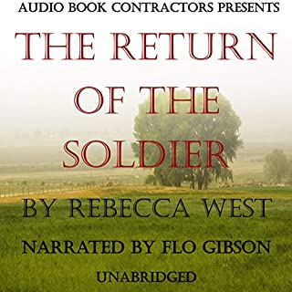 The Return of the Soldier                   By:                                                                                                                                 Rebecca West                               Narrated by:                                                                                                                                 Flo Gibson                      Length: 2 hrs and 37 mins     Not rated yet     Overall 0.0
