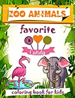 Zoo Animals Favorite Candy: Coloring Book for Kids - Ages 3 to 9 Both Boys & Girls - Toddlers, Preschool, & Kindergarten