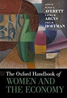 The Oxford Handbook of Women and the Economy (Oxford Handbooks)