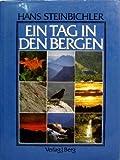 Ein Tag in den Bergen - Hans Steinbichler
