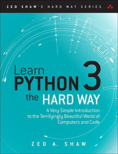 Learn Python 3 the Hard Way: A Very Simple Introduction to the Terrifyingly Beautiful World of Computers and Code (Zed Shaw's Hard Way Series) (English Edition)