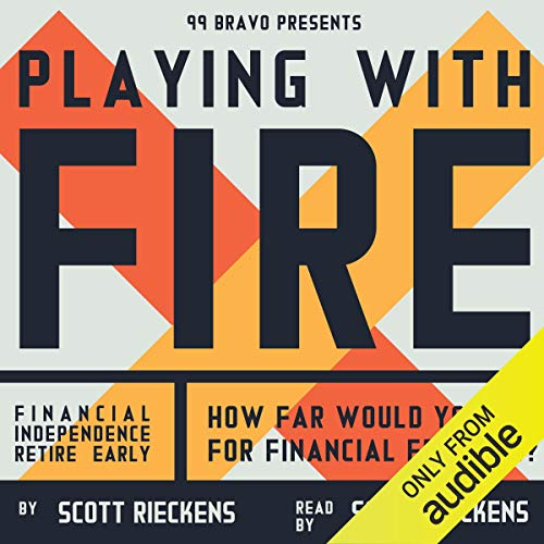 Playing with FIRE (Financial Independence Retire Early) Audiobook By Scott Rieckens cover art