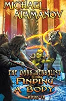 Finding a Body (The Dark Herbalist Book #4) LitRPG series