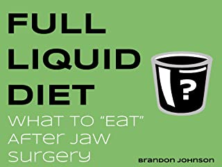 Full Liquid Diet: What to Eat After Jaw Surgery