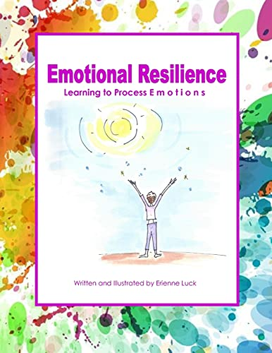 Emotional Resilience: Learning to Process Emotions