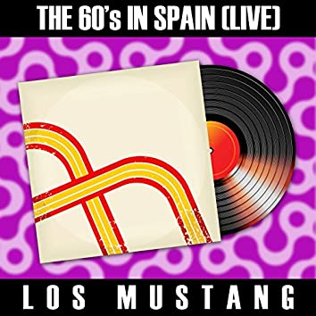 The 60's in Spain (Live) - Los Mustang