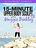 15-Minute Upper Body Sculpt 1.0 Workout