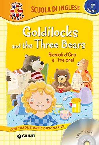 Goldilocks and the three bears-Riccioli d'oro e i tre orsi. Con CD Audio [Lingua inglese]