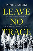 Leave No Trace: Better to disappear when you have so much to hide
