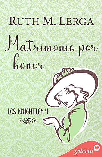 Matrimonio por honor (Los Knightley 4) de Ruth M. Lerga