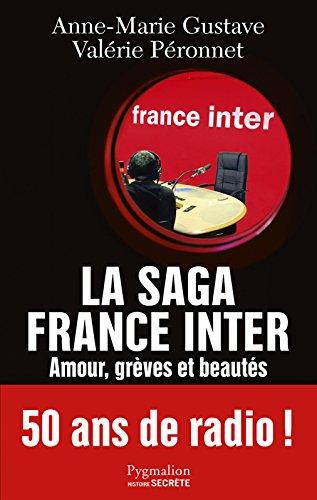 La saga France Inter: Amour, grèves et beautés (French Edition)